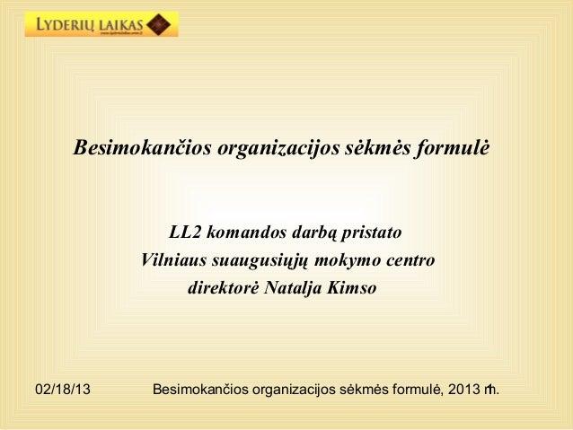 Besimokančios organizacijos sėkmės formulė              LL2 komandos darbą pristato           Vilniaus suaugusiųjų mokymo ...