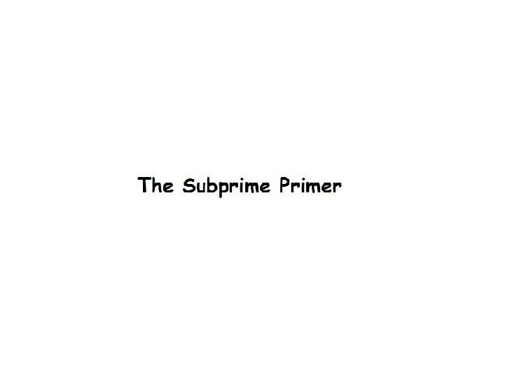 Sub Prime Explanation