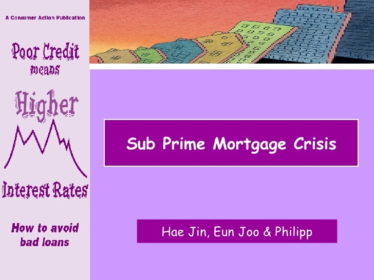 the effect of sub prime mortgage crisis 2008-11-19 biz news  the recent sub-prime mortgage crisis in the us proves buffet correct the ripple effect is still being felt in many parts of the world,.