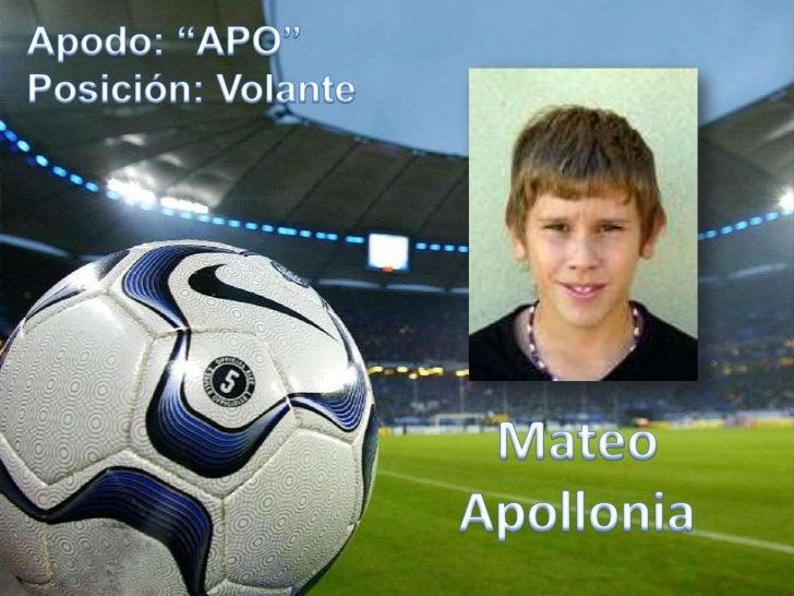 """Apodo: """"APO""""<br />Posición: Volante<br />Mateo Apollonia<br />"""