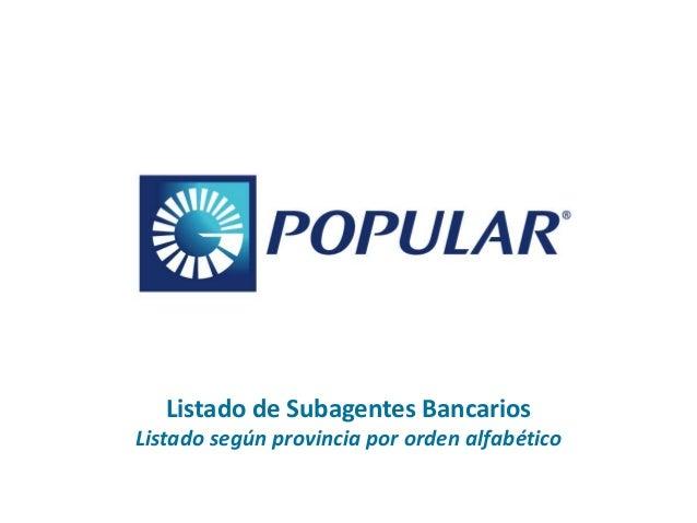 Listado de Subagentes Bancarios Listado según provincia por orden alfabético