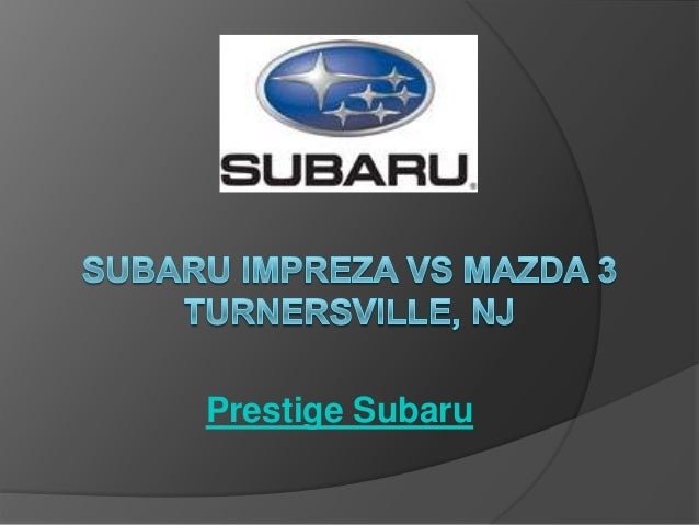 Subaru Impreza vs Mazda 3 Turnersville, NJ
