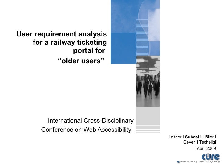 "User requirement analysis for a railway ticketing portal for  ""older users""   International Cross-Disciplinary Conference ..."