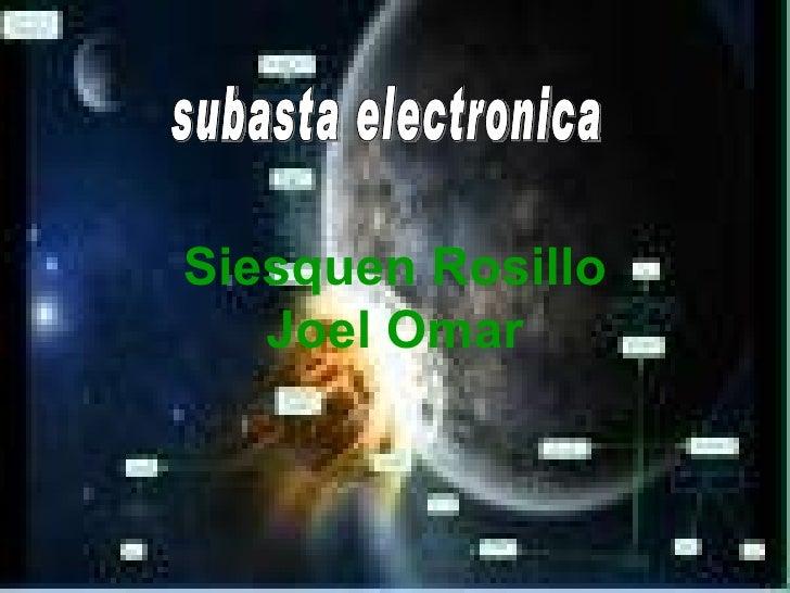 Siesquen Rosillo Joel Omar subasta electronica
