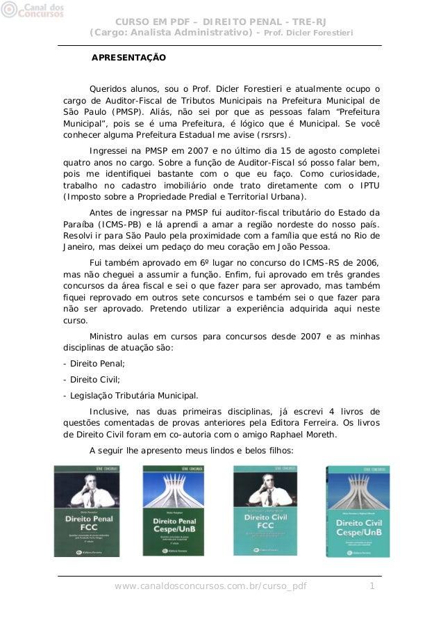 CURSO EM PDF – DIREITO PENAL - TRE-RJ       (Cargo: Analista Administrativo) - Prof. Dicler Forestieri       APRESENTAÇÃO ...
