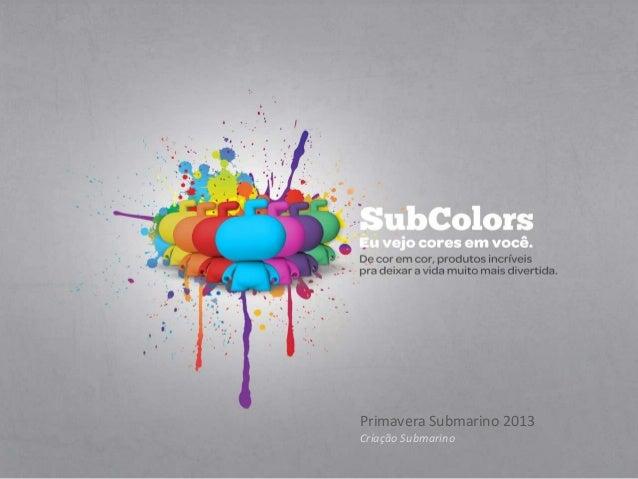 Primavera Submarino 2013 Criação Submarino