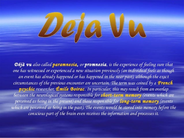 Are there any studies out there involving deja vu???!!!?
