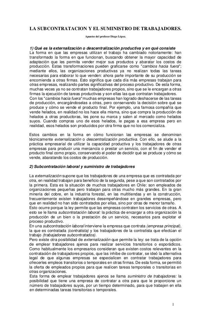 LA SUBCONTRATACION Y EL SUMINISTRO DE TRABAJADORES.                                Apuntes del profesor Diego López.1) Qué...