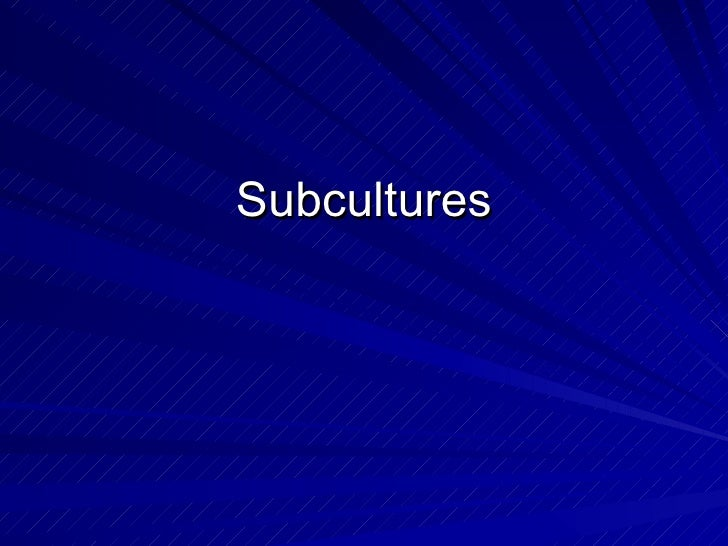 Subcultures