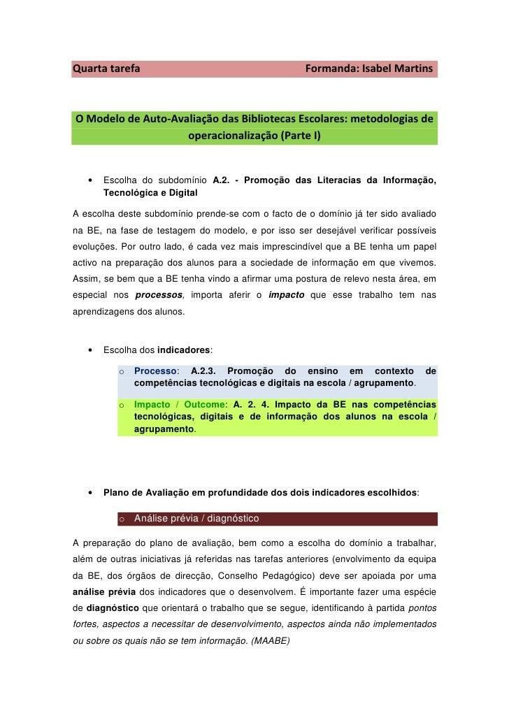 Quarta tarefa                                          Formanda: Isabel Martins    O Modelo de Auto-Avaliação das Bibliote...