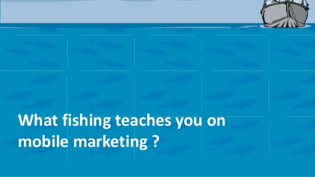What fishing teaches you in digital marketing ?
