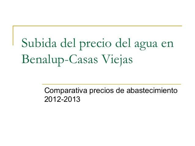 Subida del precio del agua en Benalup-Casas Viejas Comparativa precios de abastecimiento 2012-2013