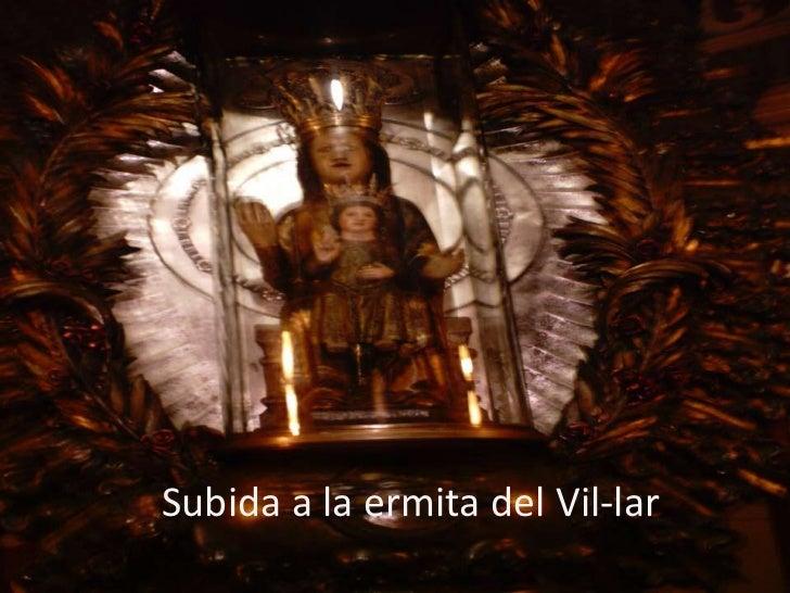 Subida a la ermita del Vil-lar<br />