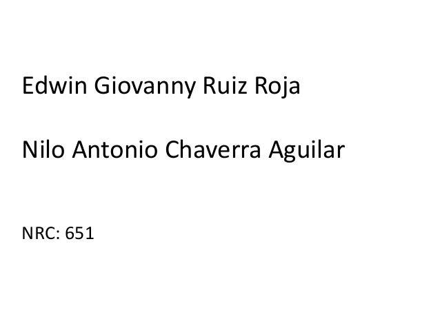 Edwin Giovanny Ruiz Roja Nilo Antonio Chaverra Aguilar NRC: 651