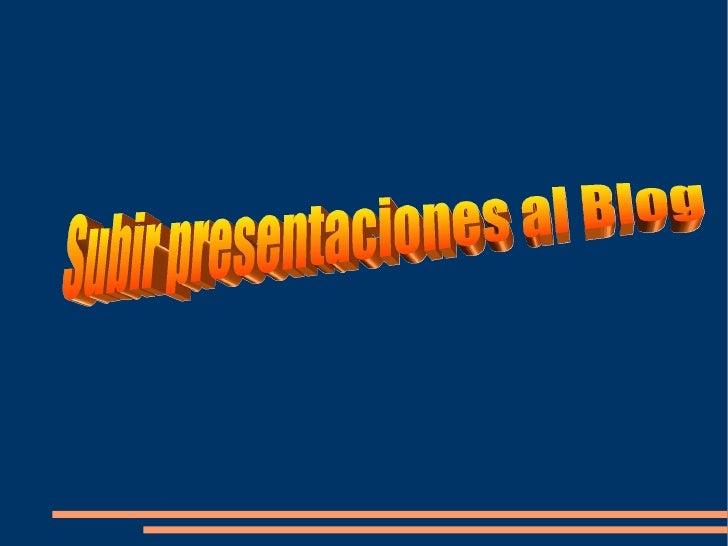 Subir Presentaciones Al Blog 1194785203269454 1