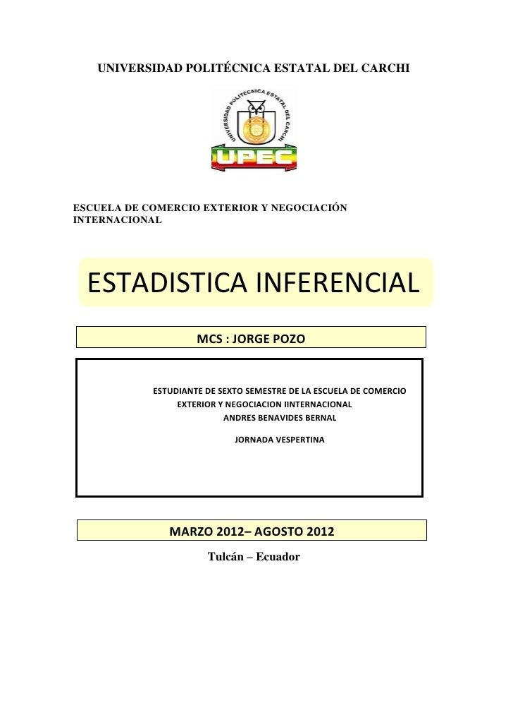 UNIVERSIDAD POLITÉCNICA ESTATAL DEL CARCHIESCUELA DE COMERCIO EXTERIOR Y NEGOCIACIÓNINTERNACIONAL  ESTADISTICA INFERENCIAL...