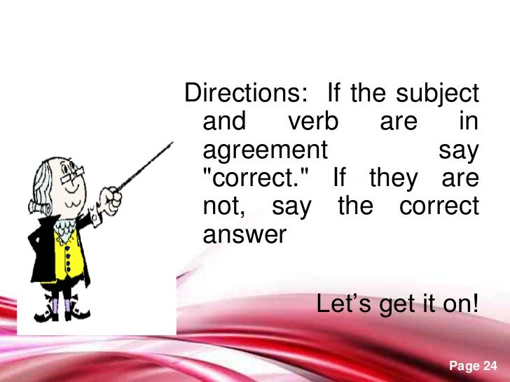 verb and correct answer However, there is another rule in english which dictates that every verb in a tense  needs a subject here, whoever is the correct choice, since the verb answers.