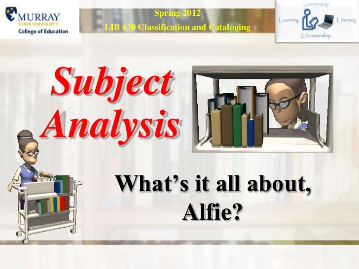 Subject analysis:  What's it all about, Alfie?