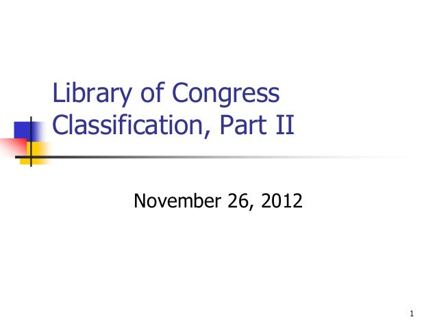 Subject analysis, library of congress classification, part 2