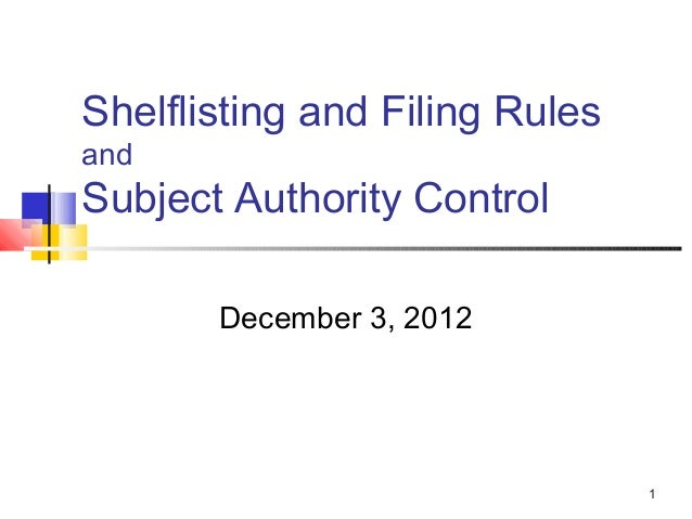 Subject analysis, shelflisting, filing rules, subject authority control