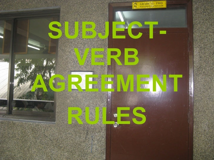 SUBJECT-VERB AGREEMENT RULES