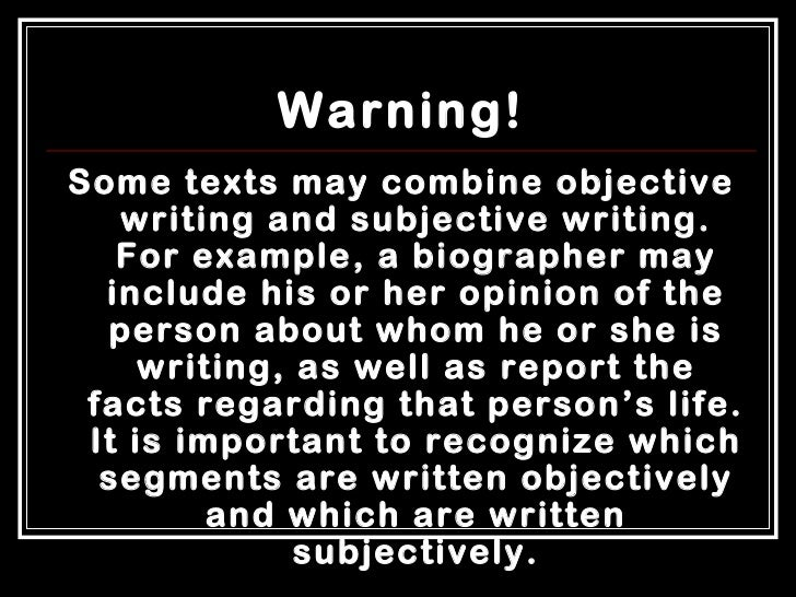 who being subjective whom objective essay Subjective vs objective warningsome texts may combine objective writing and subjective his or her opinion of the person about whom he or she is.