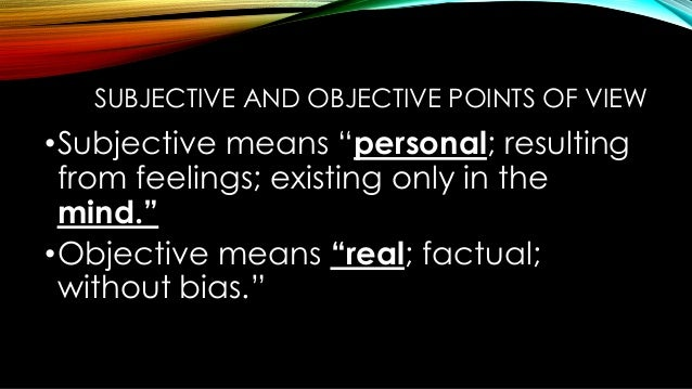 What does subjectively and objectively mean?