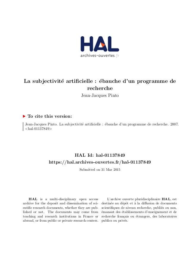 La subjectivit´e artificielle : ´ebauche d'un programme de recherche Jean-Jacques Pinto To cite this version: Jean-Jacques ...