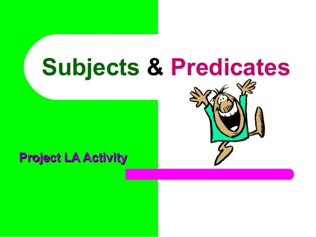 Subjects and predicates_ppt