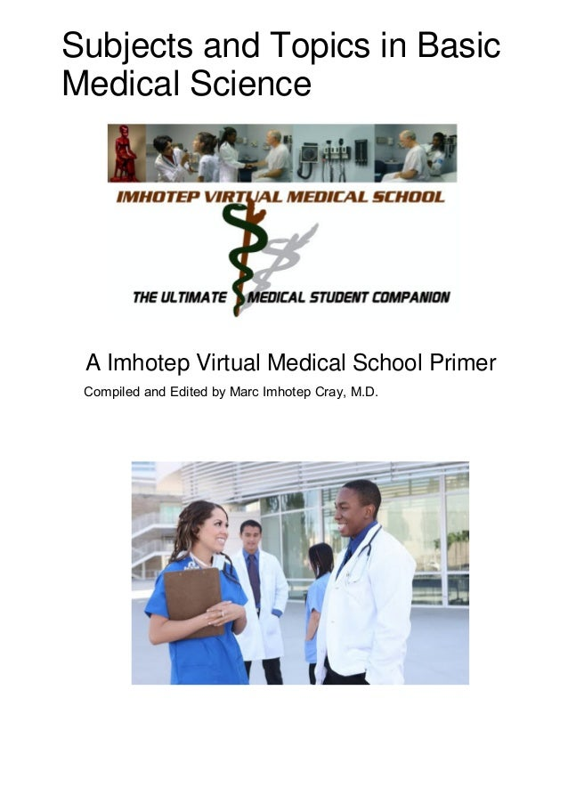 Subjects and Topics in Basic Medical Science A Imhotep Virtual Medical School Primer Compiled and Edited by Marc Imhotep C...