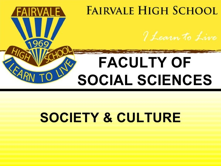 FACULTY OF    SOCIAL SCIENCESSOCIETY & CULTURE