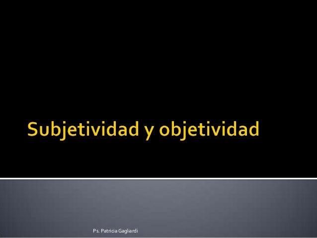 Subjetividad y objetividad
