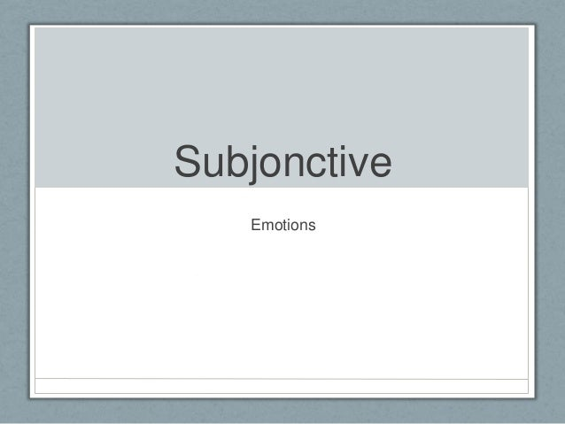 Subjonctive Emotions
