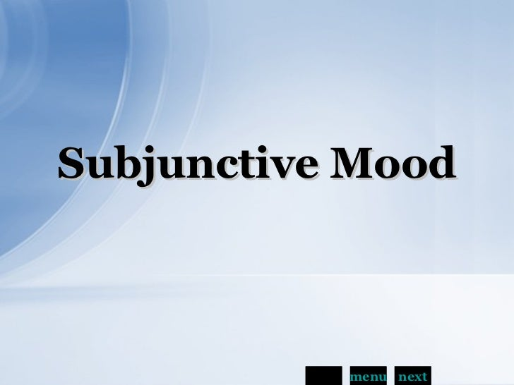 Subjunctive Mood back menu next