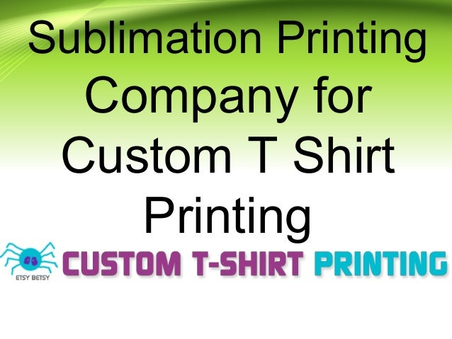 Sublimation printing company for custom t shirt printing for T shirt printing for non profit organizations