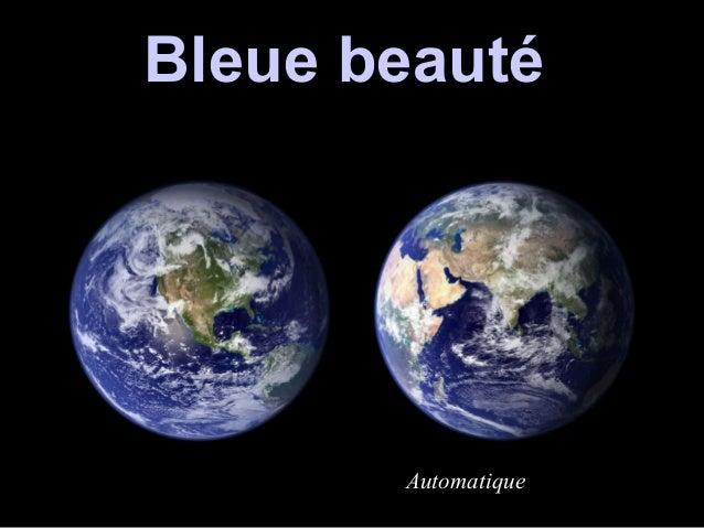 Bleue beauté       Automatique