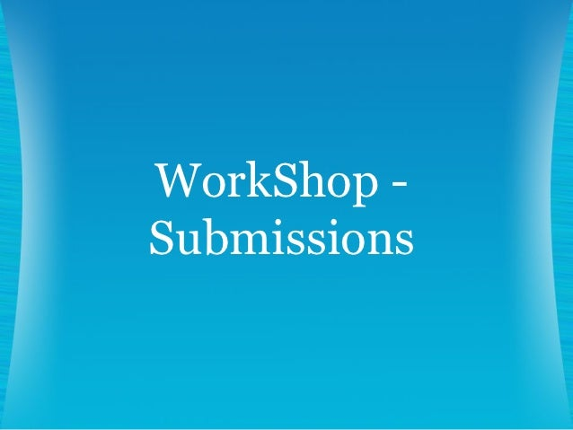 WorkShop -Submissions
