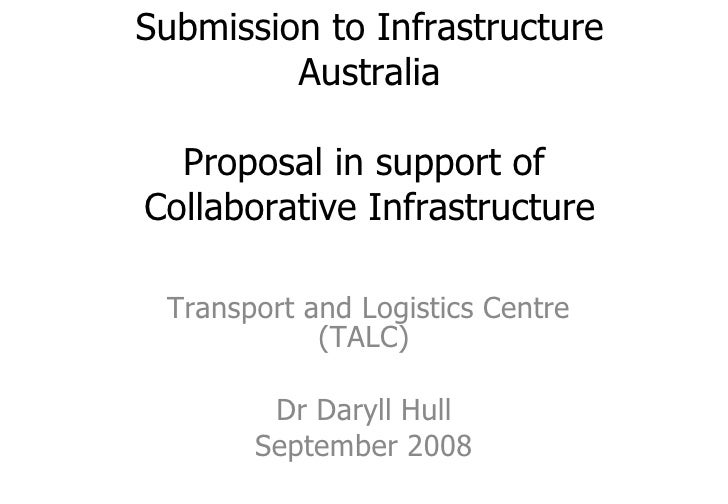 Submission to Infrastructure Australia Proposal in support of  Collaborative Infrastructure Transport and Logistics Centre...