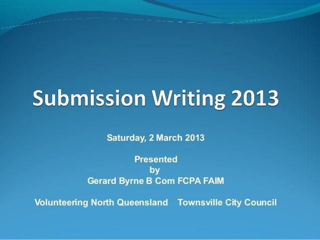 Saturday, 2 March 2013                     Presented                         by           Gerard Byrne B Com FCPA FAIMVolu...