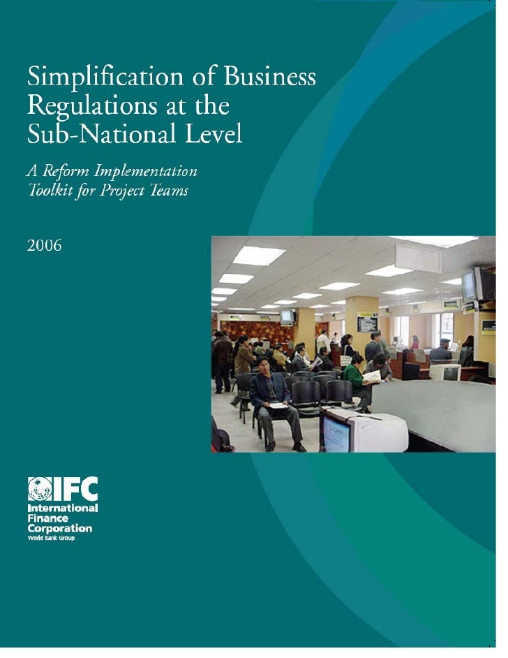 Simplification of Business Regulations      at the Sub-National Level: A Reform Implementation Toolkit for           Proje...