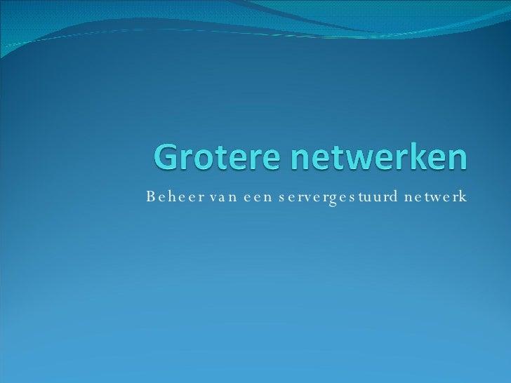 Beheer van een servergestuurd netwerk