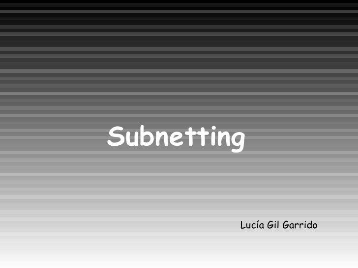 Subnetting Lucía Gil Garrido