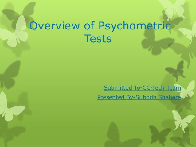 Overview of Psychometric Tests Submitted To-CC-Tech Team Presented By-Subodh Shahare