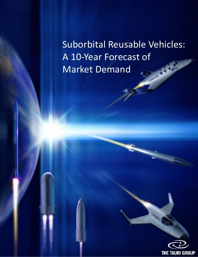 Suborbital Reusable Vehicles: A 10-Year Forecast of Market Demand