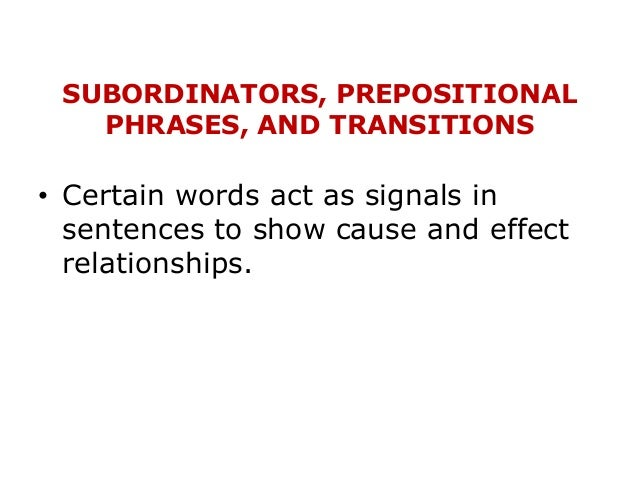Subordinators, prepositional phrases, and transitions