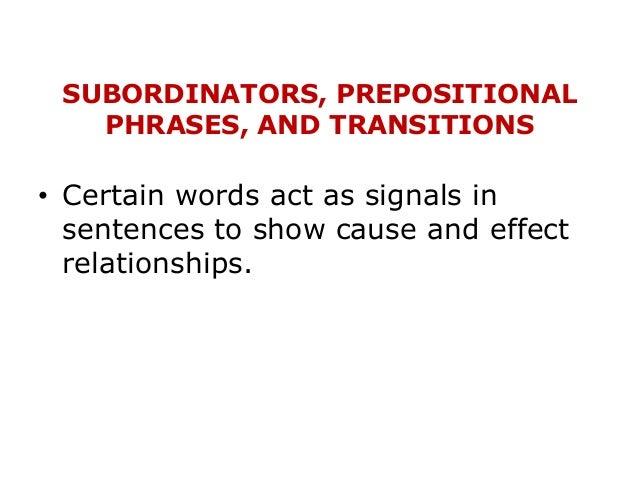 Subordinators, prepositional phrases, and transitions