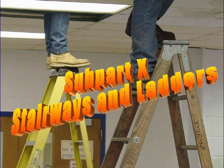 Subpart X -  Ladders