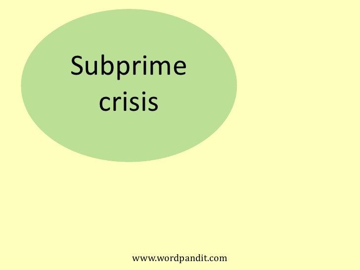 Subprime  crisis    www.wordpandit.com