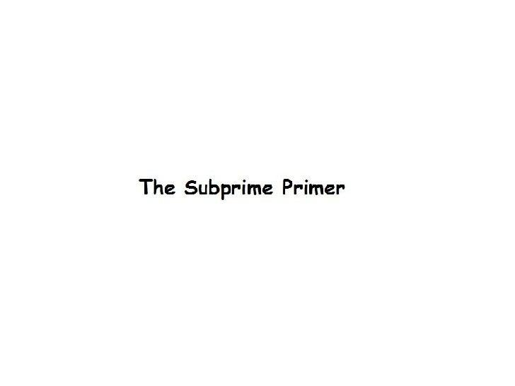 Sub Prime in simple words :)