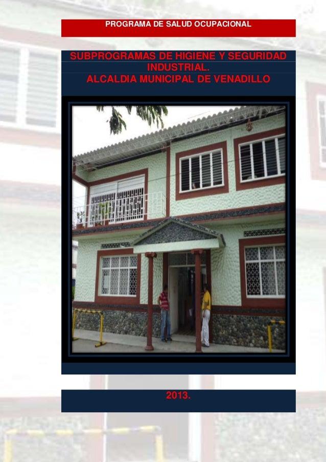 PROGRAMA DE SALUD OCUPACIONALSUBPROGRAMAS DE HIGIENE Y SEGURIDAD            INDUSTRIAL.  ALCALDIA MUNICIPAL DE VENADILLO  ...
